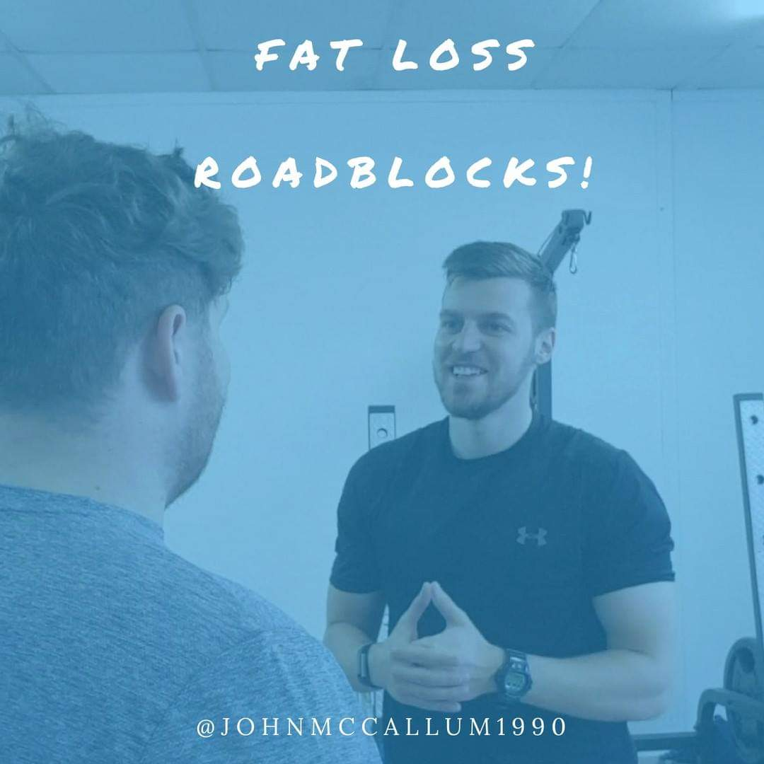 Fat Loss Roadblocks