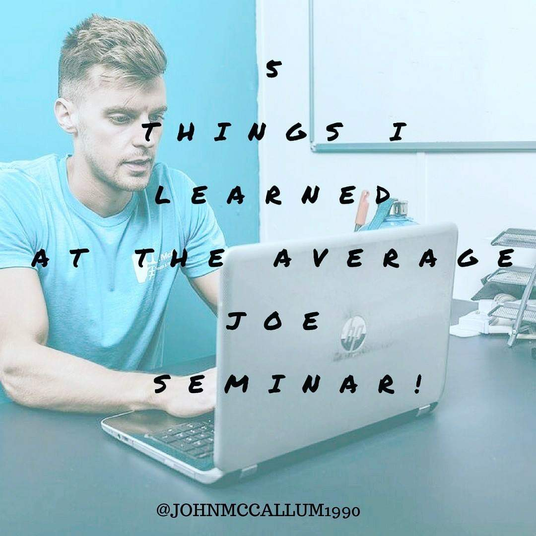 5 things I learned at the Average Joe Seminar